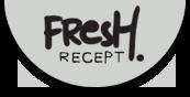 Fresh recept